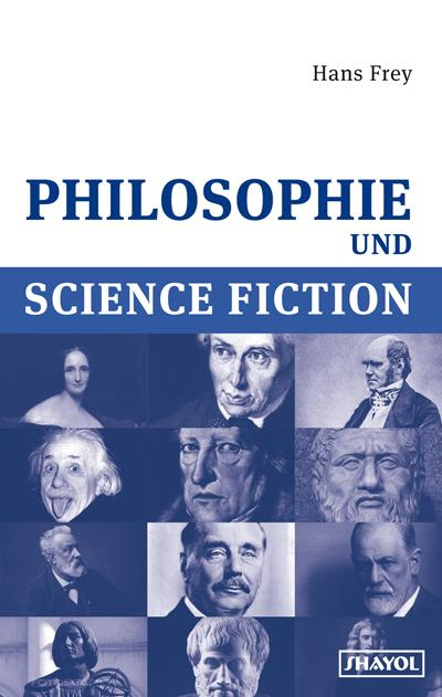 Hans Frey: »Philosophie und Science Fiction«